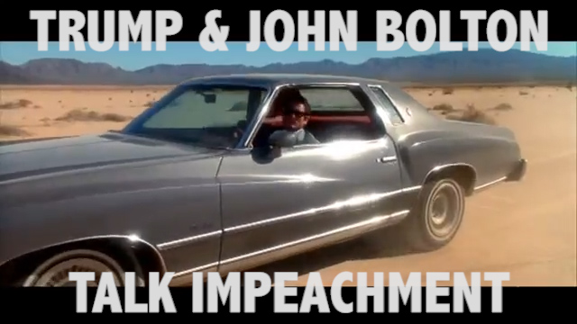 IMPEACHMENT VIDEO: Trump and Bolton's Meeting in the Desert